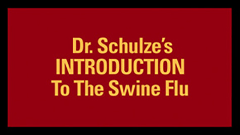 Dr. Schulze's INTRODUCTIONTo The Swine Flu