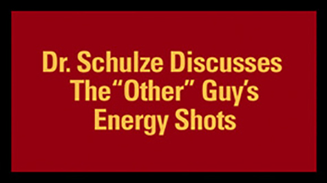 "Dr. Schulze Discusses The ""Other"" Guy's Energy Shots"