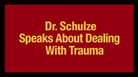 Dr. Schulze Speaks About Dealing With Trauma