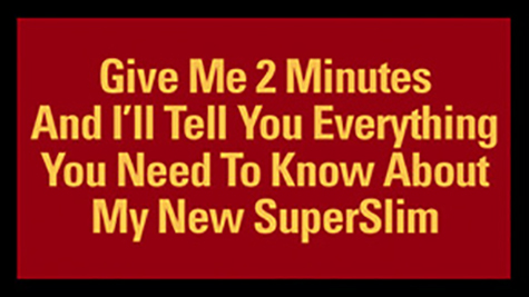 Give Me Two Minutes And I'll Tell You Everything You Need to Know About My New SuperSlim