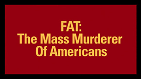 FAT: The Mass Murderer of Americans
