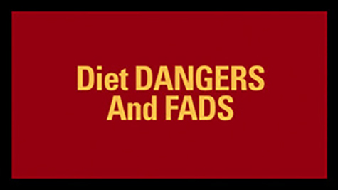 Diet DANGERS And FADS
