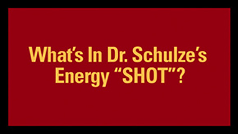 "What's In Dr. Schulze's Energy ""SHOT"""
